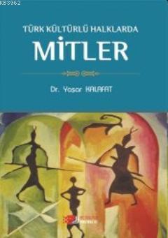 Türk Kültürlü Halklarda Mitler