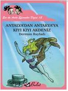 Ece ile Arda Efsaneler Dizisi 12| Antalyadan Antakyaya Kıyı Kıyı Akdeniz