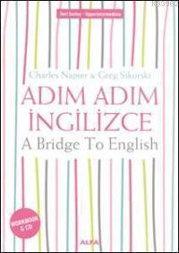 Adım Adım İngilizce; A Bridge To English Workbook (CD İlaveli)