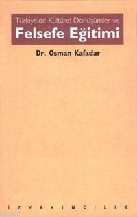 Türkiye´de Kültürel Dönüşümler ve Felsefe Eğitimi
