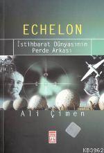 Echelon; İstihbarat Dünyasının Perde Arkası
