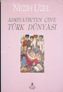 Adriyatik'ten Çin'e Türk Dünyası