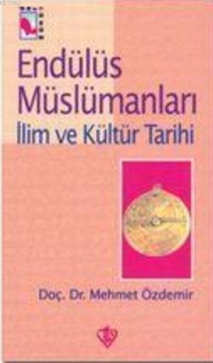 Endülüs Müslümanları 3; İlim ve Kültür Tarihi