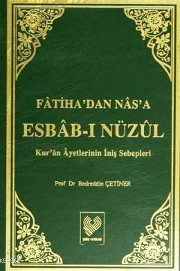 Fâtiha'dan Nâs'a Esbâb-ı Nüzûl; Kur'ân Âyetlerinin İniş Sebepleri (büyük boy iki cilt, ithal kâğıt, ciltli)