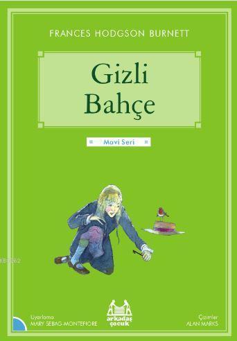 Gizli Bahçe; Arkadaş Çocuk Klasikleri / Gökkuşağı Mavi Seri