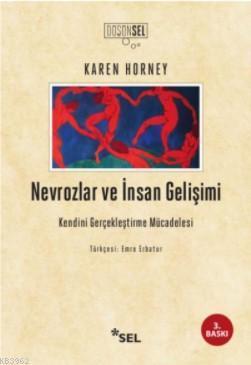 Nevrozlar ve İnsan Gelişimi; Kendini Gerçekleştirme Mücadelesi