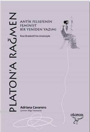 Platon'a Rağmen; Antik Felsefenin Feminist Bir Yeniden Yazımı