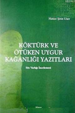 Köktürk ve Ötüken Uygur Uygur Kağanlığı Yazıtları; Söz Varlığı İncelemesi