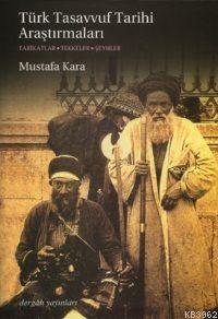 Türk Tasavvuf Tarihi Araştırmaları; Tarikatlar - Tekkeler - Şeyhler