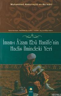 İmam- I Âzam Ebu Hanife'nin Hadis İlmindeki Yeri (Muhammed Abdurreşid En- Nu' Mani)