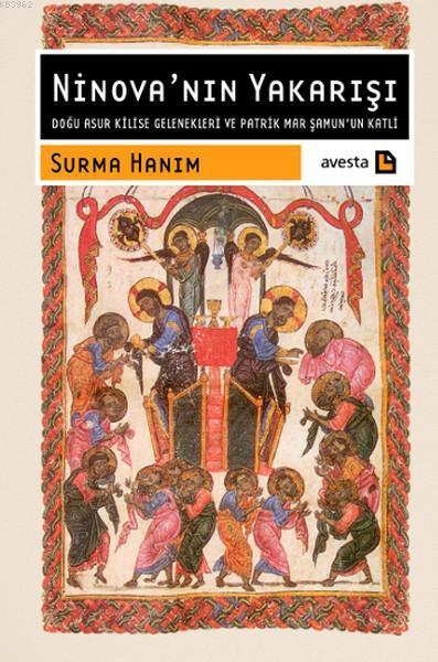 Ninova'nın Yakarışı; Doğu Asur Kilise Gelenekleri ve Patrik Mar Şamun'un Katli