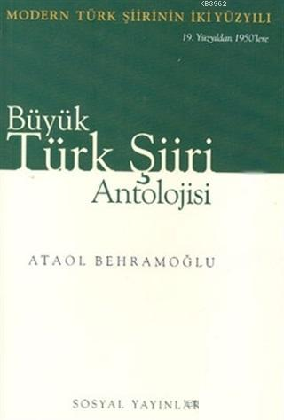 Büyük Türk Şiiri Antolojisi (2 Cilt Takım); Modern Türk Şiirinin İki Yüzyılı (19. Yüzyıldan 1950'lere)