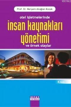 Otel İşletmelerinde İnsan Kaynakları Yönetimi; Örnekli Olaylar