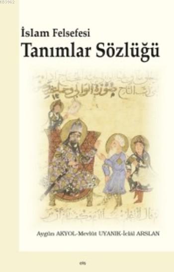 İslam Felsefesi Tanımlar Sözlüğü