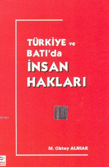 Türkiye ve Batıda İnsan Hakları