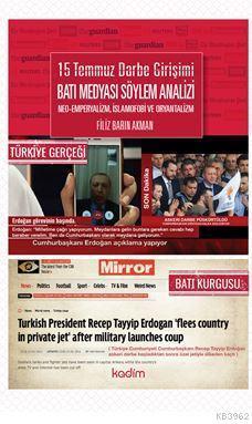 15 Temmuz Darbe Girişimi Batı Medyası Söylem Analizi Neo- Emperyalizm, İslamofobi ve Oryatntalizm
