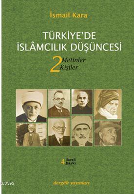 Türkiye'de İslamcılık Düşüncesi 2; Metinler - Kişiler