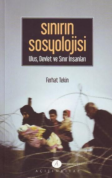 Sınırın Sosyolojisi; Ulus, Devlet ve Sınır İnsanları