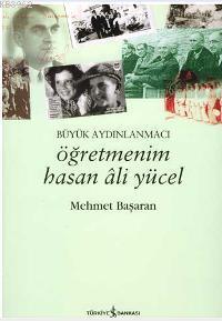 Öğretmenim Hasan Ali Yücel