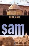 Şam; Medeniyetlerin Başkenti Şam, Humus, Hama, Halep ve Busra