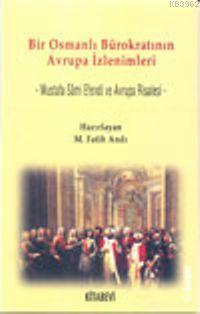 Bir Osmanlı Bürokratının Avrupa İzlenimleri