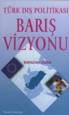 Türk Dış Politikası Barış Vizyonu