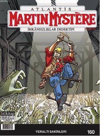Martin Mystere Sayı 160 - Yeraltı Sakinleri