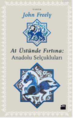 At Üstünde Fırtına: Anadolu Selçukluları