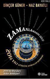 Zamanlamanın Gücü; 2016 Yılı Günlük Astroloji Rehberi