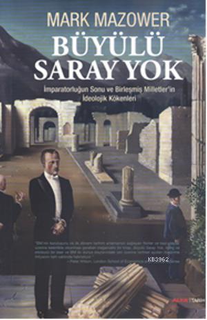 Büyülü Saray Yok; İmparatorluğun Sonu ve Birleşmiş Milletlerin İdeolojik Kökenleri
