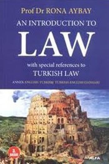 An Introduction To Law; Hukuka Giriş - Üniversiteler İçin