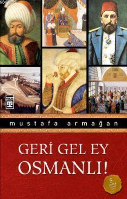 Geri Gel Ey Osmanlı!