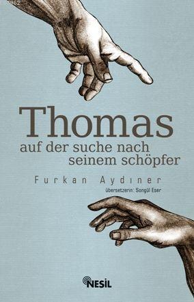 Thomas  Auf Der Suche Nach Seinem Schöpfer