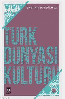 Türk Dünyası Kültürü-1