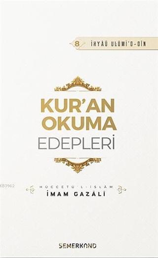 Kur'an Okuma Edepleri - İhya-ü Ulumi'd-Din