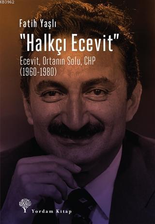 Halkçı Ecevit; Ecevit, Ortanın Solu, CHP (1960-1980)