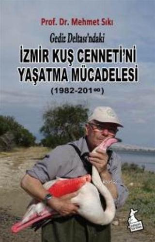 Gediz Deltası'ndaki İzmir Kuş Cenneti'ni Yaşatma Mücadelesi (1982-2018)
