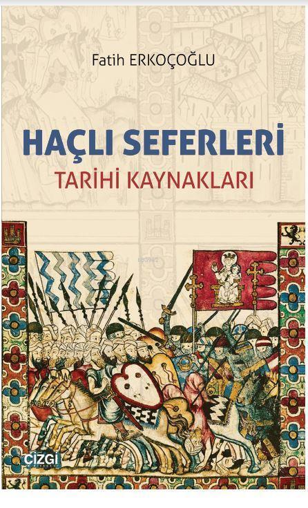 Haçlı Seferleri; Tarihi Kaynakları