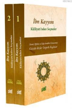 İbn Kayyım Külliyatı'ndan Seçmeler 2 Cilt; Güzide Sözler Değerli Faydalar