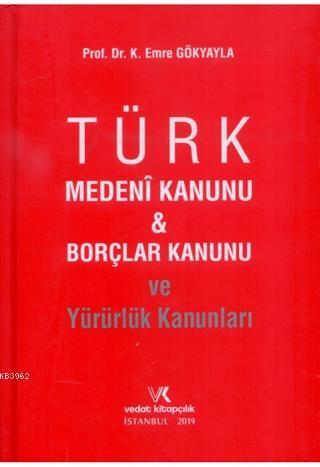 Türk Medeni Kanunu ve Borçlar Kanunu ve Yürürlük Kanunları