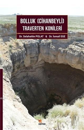 Bolluk -Cihanbeyli- Traverten Konileri