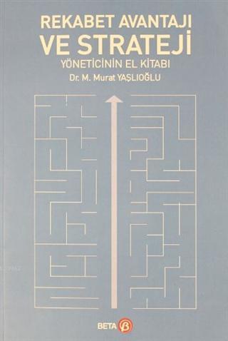Rekabet Avantajı ve Strateji Yöneticinin El Kitabı