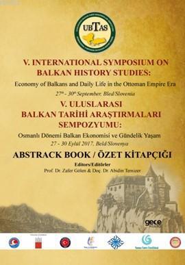 V.Uluslararası Balkan Tarihi Araştırmaları Sempozyumu Özet Kitapçığı