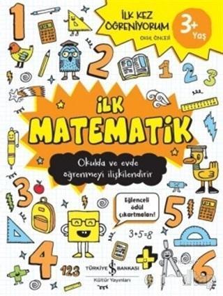 İlk Matematik - İlk Kez Öğreniyorum; Okulda ve Evde Öğrenmeyi İlişkilendirir