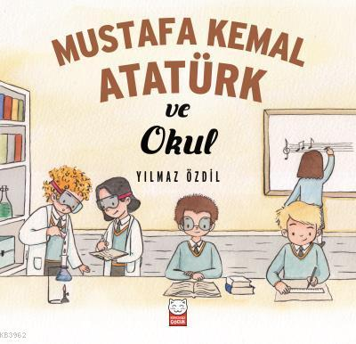 Mustafa Kemal Atatürk ve Okul