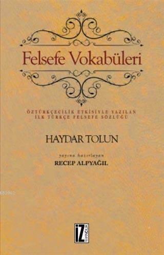 Felsefe Vokabüleri; Öztürkçecilik Etkisiyle Yazılan İlk Türkçe Felsefe Sözlüğü