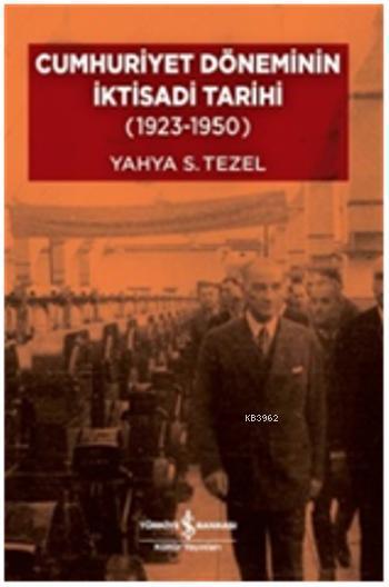 Cumhuriyet Döneminin İktisadi Tarihi (Ciltli); (1923-1950)