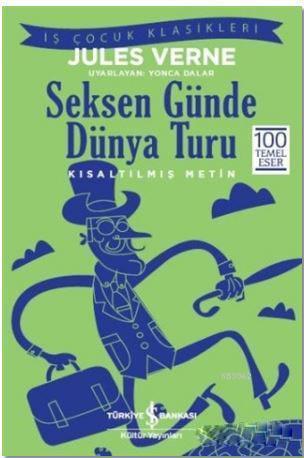 Seksen Günde Dünya Turu (Kısaltılmış Metin); 100 Temel Eser