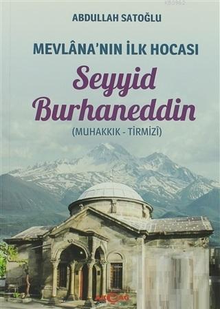 Mevlana'nın İlk Hocası Seyyid Burhaneddin; Muhakkık - Tirmizi