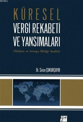 Küresel Vergi Rekabeti ve Yansımaları; Türkiye ve Avrupa Birliği Analizi